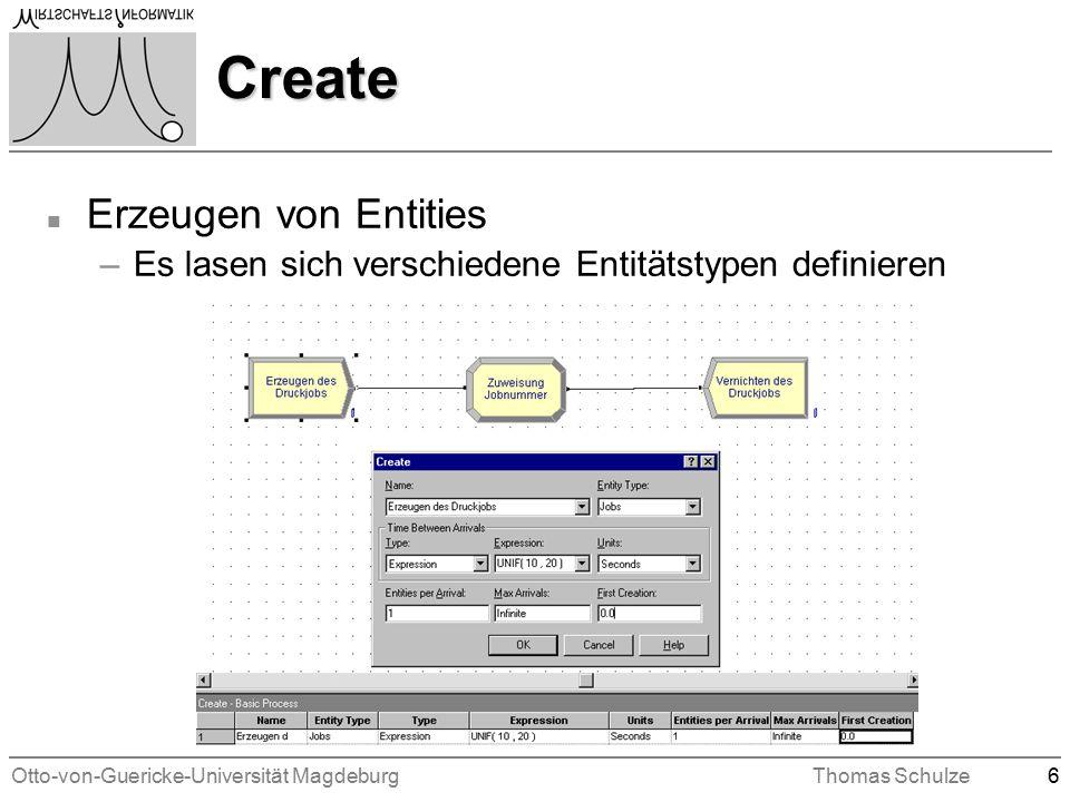 Otto-von-Guericke-Universität MagdeburgThomas Schulze6 Create n Erzeugen von Entities –Es lasen sich verschiedene Entitätstypen definieren
