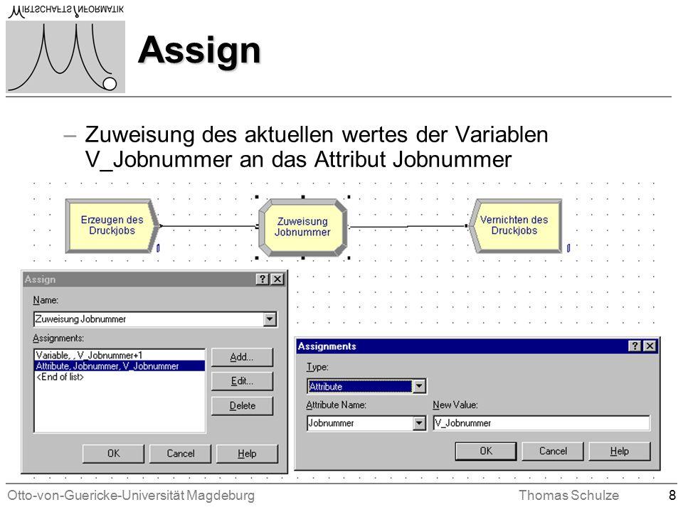Otto-von-Guericke-Universität MagdeburgThomas Schulze8 Assign –Zuweisung des aktuellen wertes der Variablen V_Jobnummer an das Attribut Jobnummer