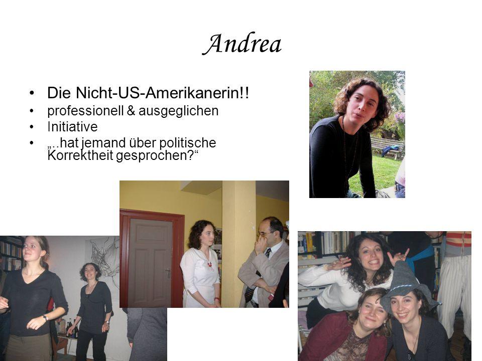 Andrea Die Nicht-US-Amerikanerin!.