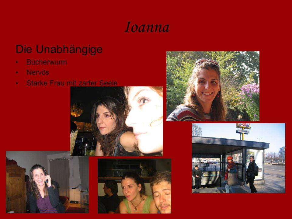 Ioanna Die Unabhängige Bücherwurm Nervös Starke Frau mit zarter Seele