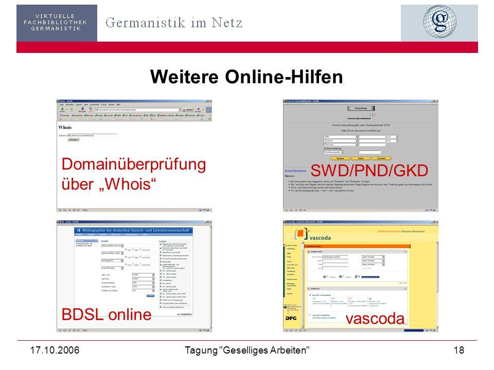"""17.10.2006Tagung Geselliges Arbeiten 18 Weitere Online-Hilfen Domainüberprüfung über """"Whois SWD/PND/GKD BDSL online vascoda"""