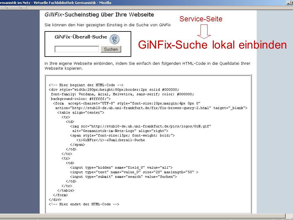 17.10.2006Tagung Geselliges Arbeiten 21 GiNFix-Suche lokal einbinden Service-Seite