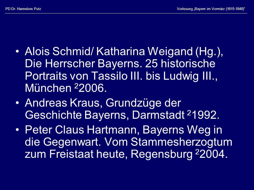 """PD Dr. Hannelore PutzVorlesung """"Bayern im Vormärz (1815-1848)"""" Alois Schmid/ Katharina Weigand (Hg.), Die Herrscher Bayerns. 25 historische Portraits"""