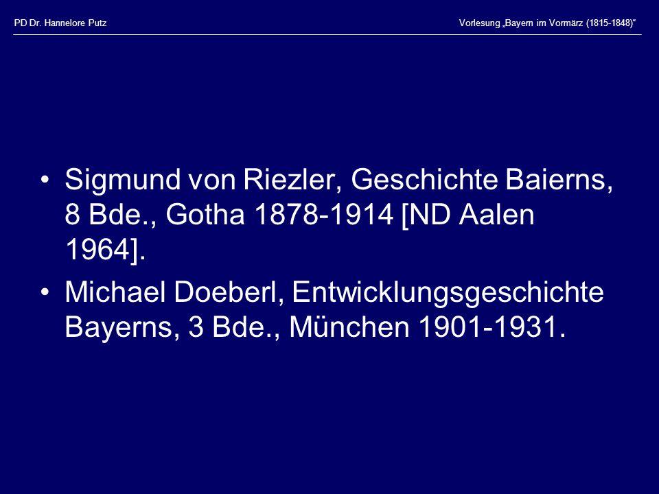 """PD Dr. Hannelore PutzVorlesung """"Bayern im Vormärz (1815-1848)"""" Sigmund von Riezler, Geschichte Baierns, 8 Bde., Gotha 1878-1914 [ND Aalen 1964]. Micha"""