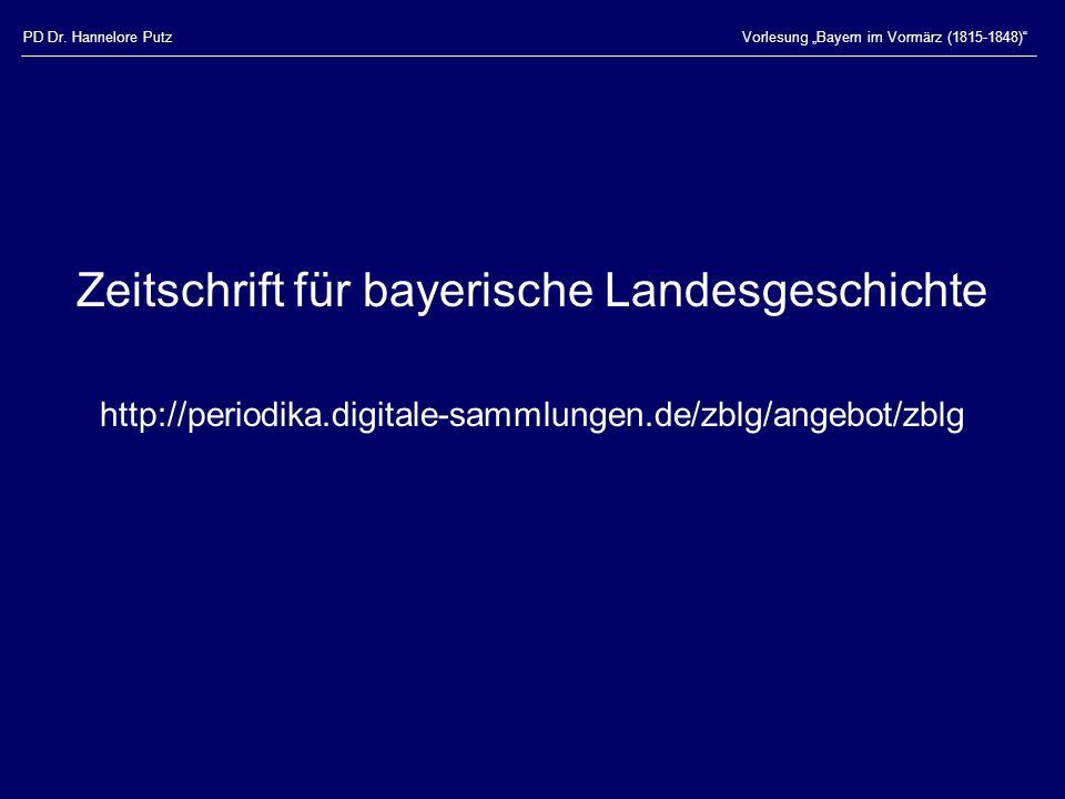 """PD Dr. Hannelore PutzVorlesung """"Bayern im Vormärz (1815-1848)"""" Zeitschrift für bayerische Landesgeschichte http://periodika.digitale-sammlungen.de/zbl"""