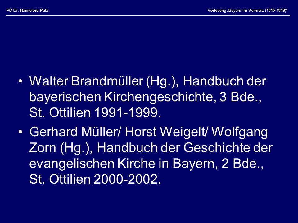 """PD Dr. Hannelore PutzVorlesung """"Bayern im Vormärz (1815-1848)"""" Walter Brandmüller (Hg.), Handbuch der bayerischen Kirchengeschichte, 3 Bde., St. Ottil"""