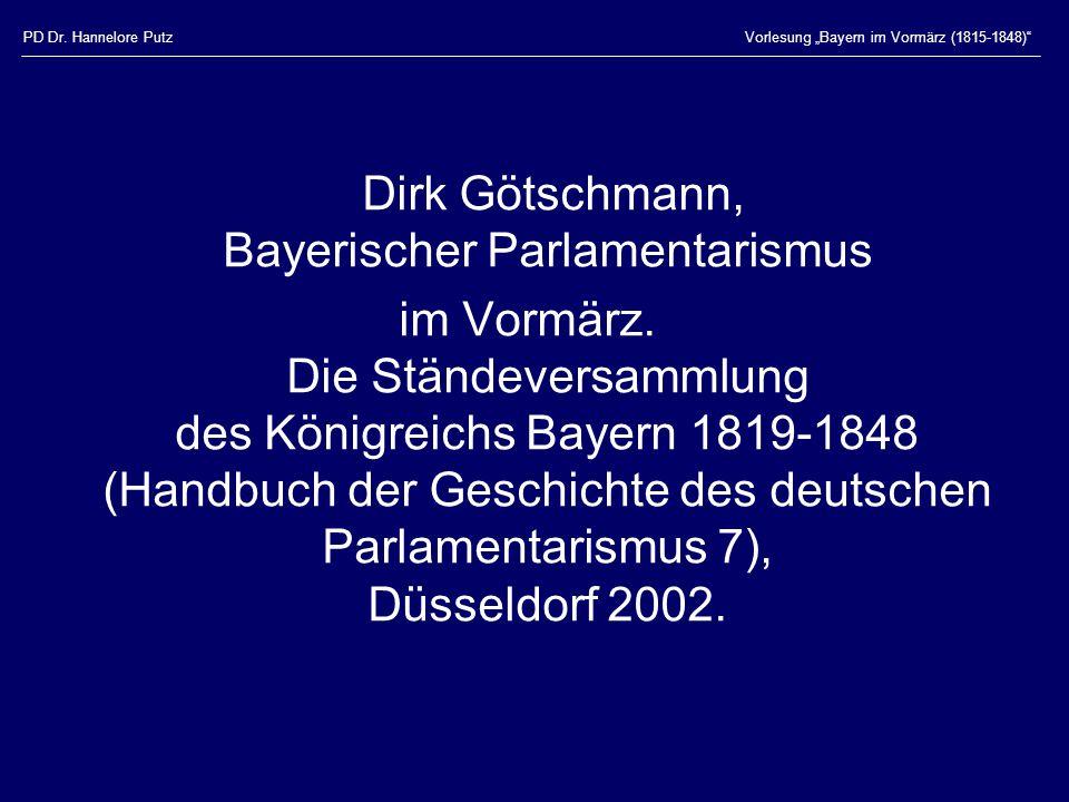 """PD Dr. Hannelore PutzVorlesung """"Bayern im Vormärz (1815-1848)"""" Dirk Götschmann, Bayerischer Parlamentarismus im Vormärz. Die Ständeversammlung des Kön"""