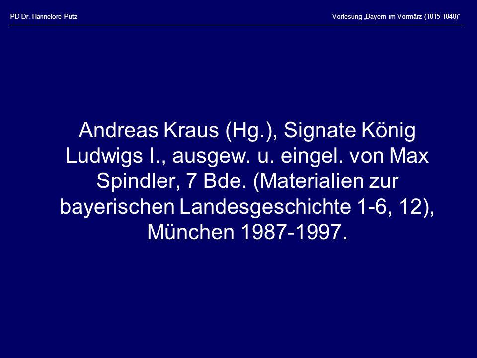 """PD Dr. Hannelore PutzVorlesung """"Bayern im Vormärz (1815-1848)"""" Andreas Kraus (Hg.), Signate König Ludwigs I., ausgew. u. eingel. von Max Spindler, 7 B"""