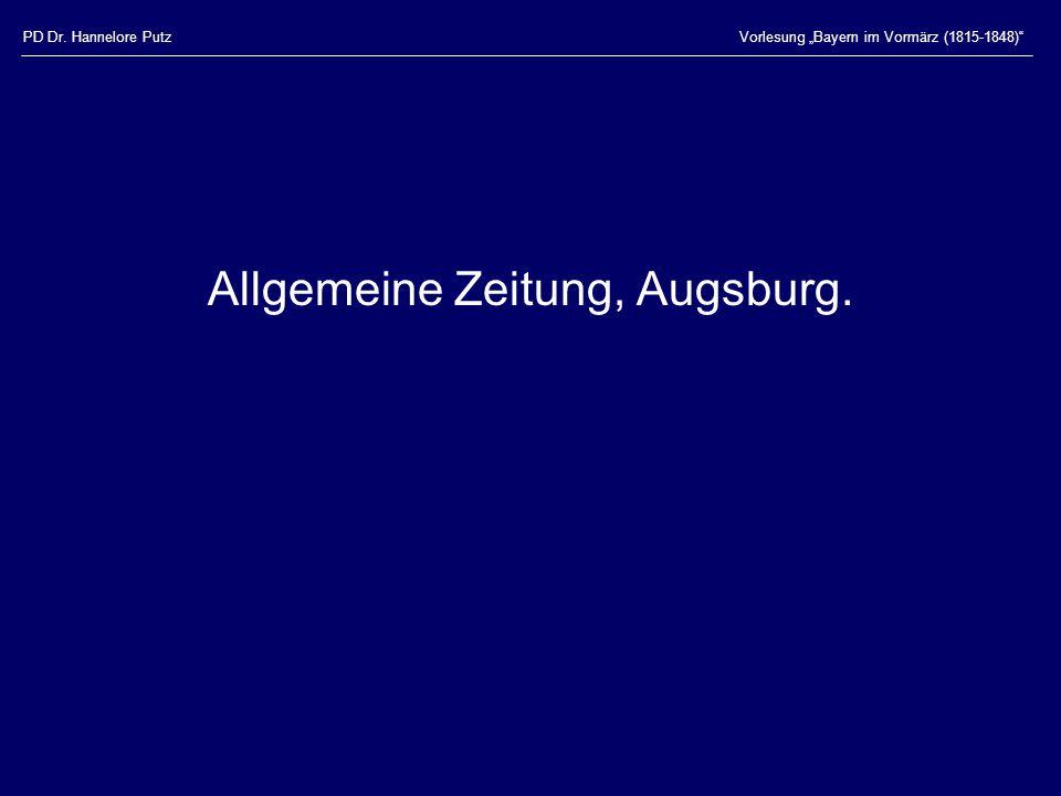 """PD Dr. Hannelore PutzVorlesung """"Bayern im Vormärz (1815-1848)"""" Allgemeine Zeitung, Augsburg."""