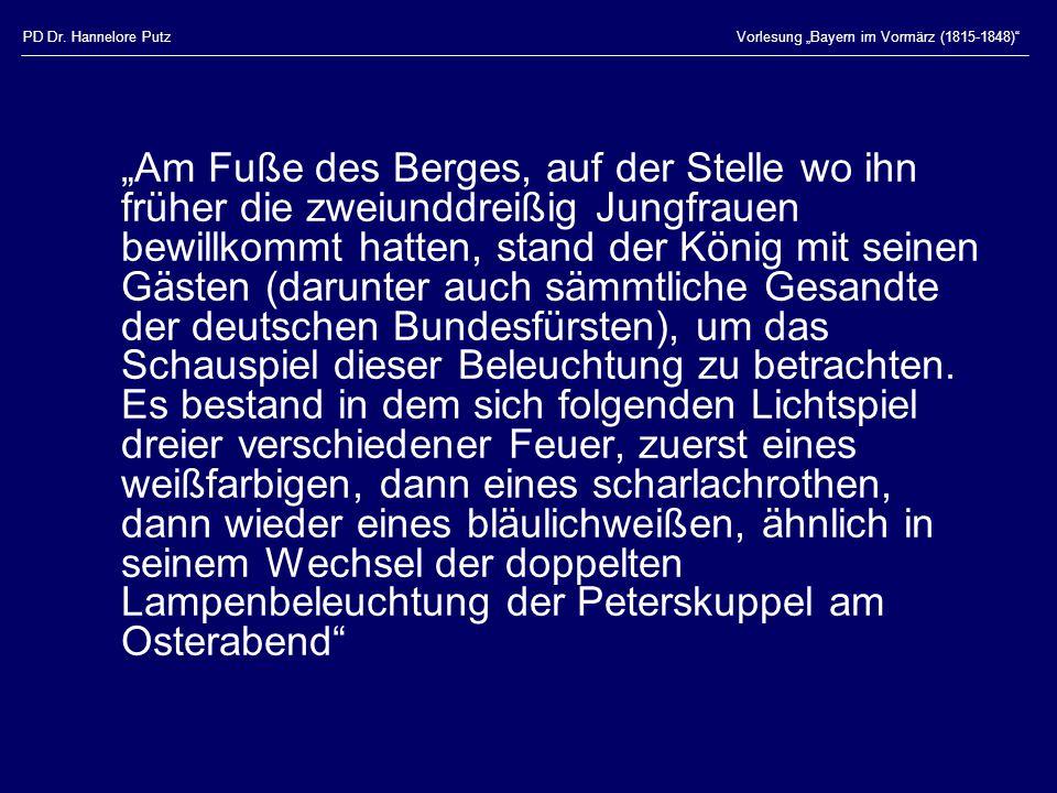 """PD Dr. Hannelore PutzVorlesung """"Bayern im Vormärz (1815-1848)"""" """"Am Fuße des Berges, auf der Stelle wo ihn früher die zweiunddreißig Jungfrauen bewillk"""