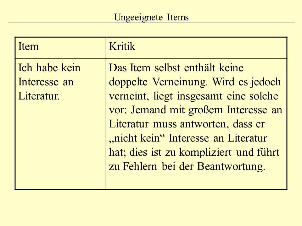 Ungeeignete Items ItemKritik Ich habe kein Interesse an Literatur. Das Item selbst enthält keine doppelte Verneinung. Wird es jedoch verneint, liegt i