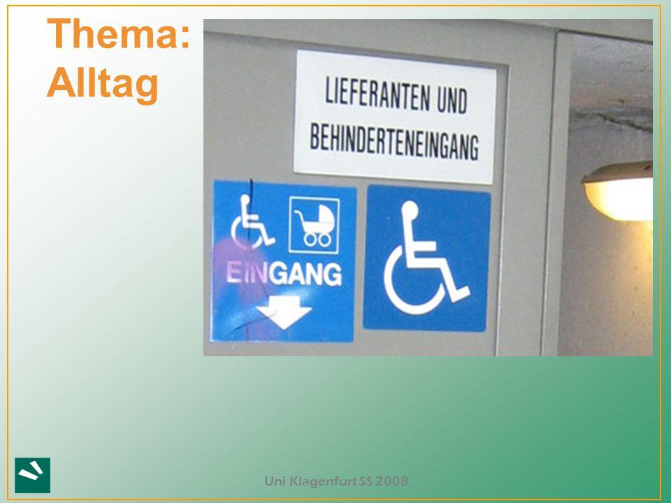 Uni Klagenfurt SS 2008 Thema: Alltag