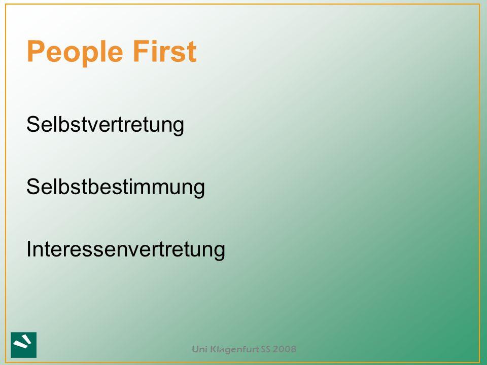 Uni Klagenfurt SS 2008 ? People First Selbstvertretung Selbstbestimmung Interessenvertretung