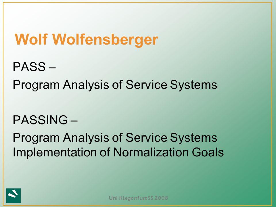 Uni Klagenfurt SS 2008 Wolf Wolfensberger PASS – Program Analysis of Service Systems PASSING – Program Analysis of Service Systems Implementation of N