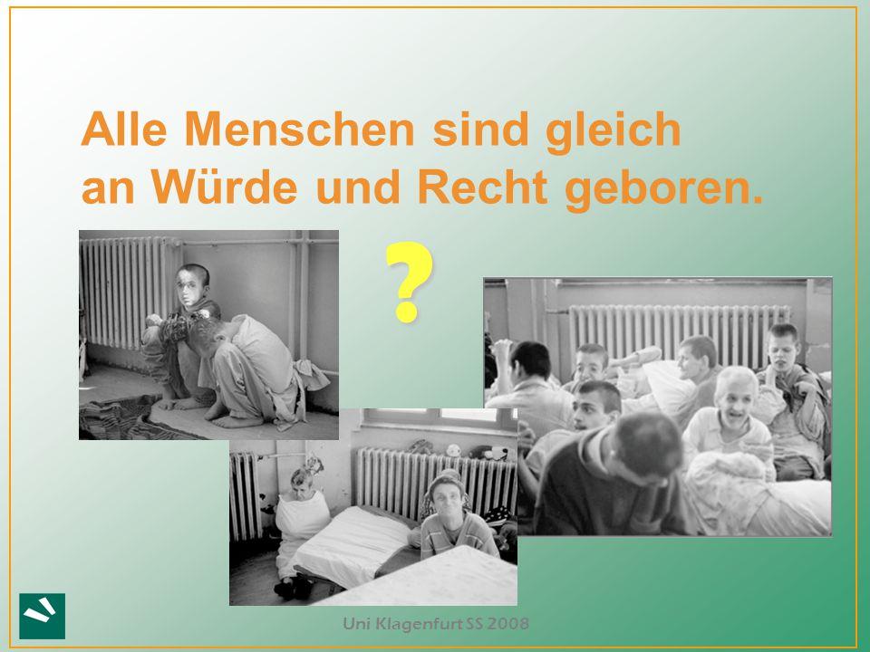 Uni Klagenfurt SS 2008 Alle Menschen sind gleich an Würde und Recht geboren. ?