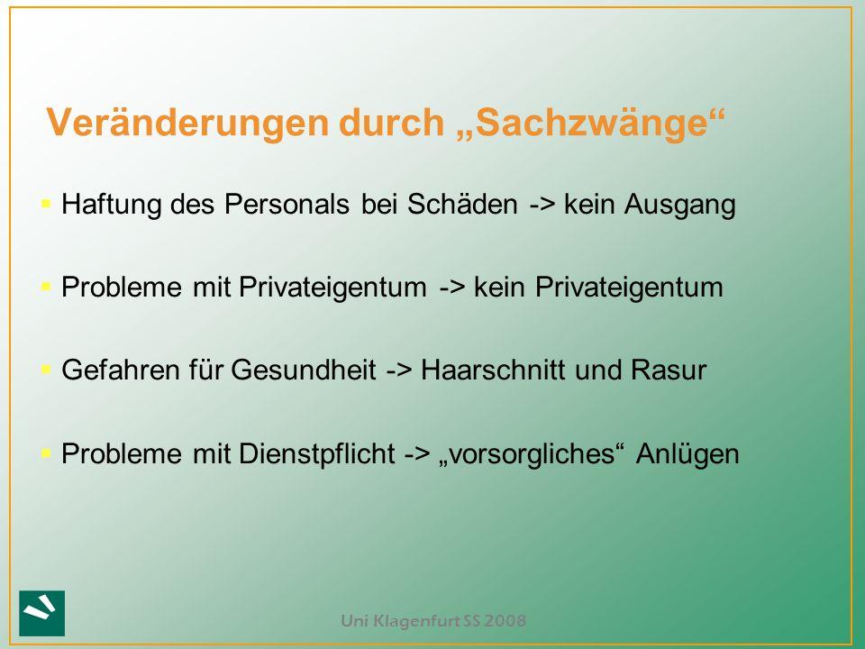 """Uni Klagenfurt SS 2008 Veränderungen durch """"Sachzwänge""""  Haftung des Personals bei Schäden -> kein Ausgang  Probleme mit Privateigentum -> kein Priv"""