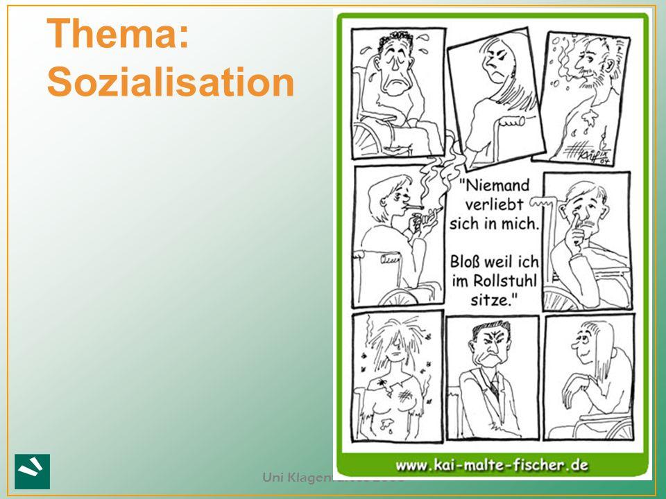 Uni Klagenfurt SS 2008 Thema: Sozialisation