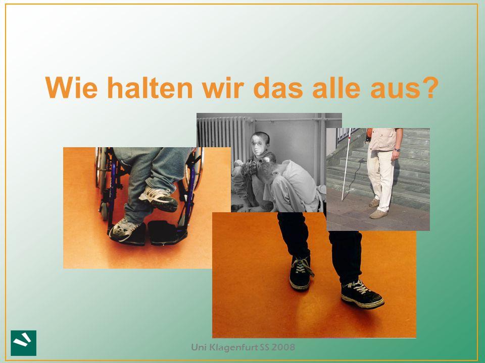 Uni Klagenfurt SS 2008 .Behindert ist … … wer behindert wird.
