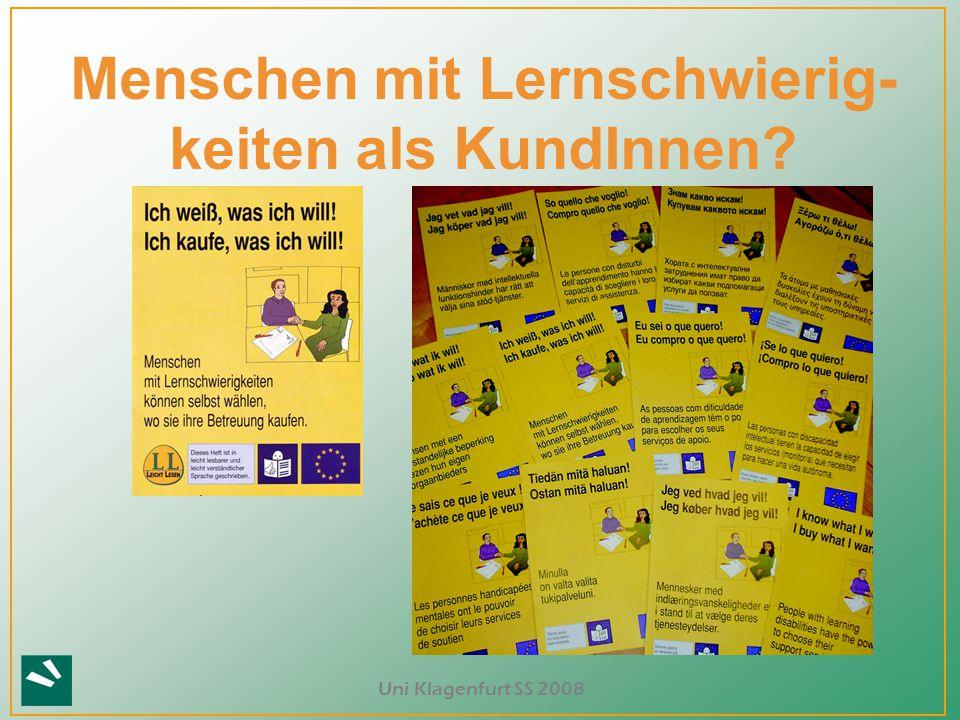 Uni Klagenfurt SS 2008 Menschen mit Lernschwierig- keiten als KundInnen?