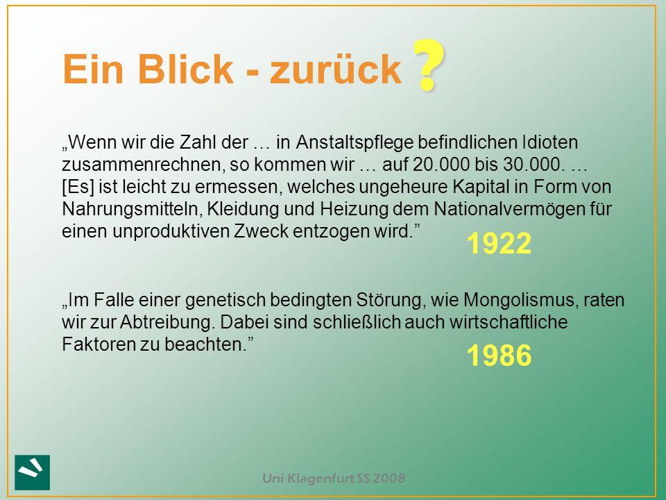 """Uni Klagenfurt SS 2008 """"Wenn wir die Zahl der … in Anstaltspflege befindlichen Idioten zusammenrechnen, so kommen wir … auf 20.000 bis 30.000. … [Es]"""