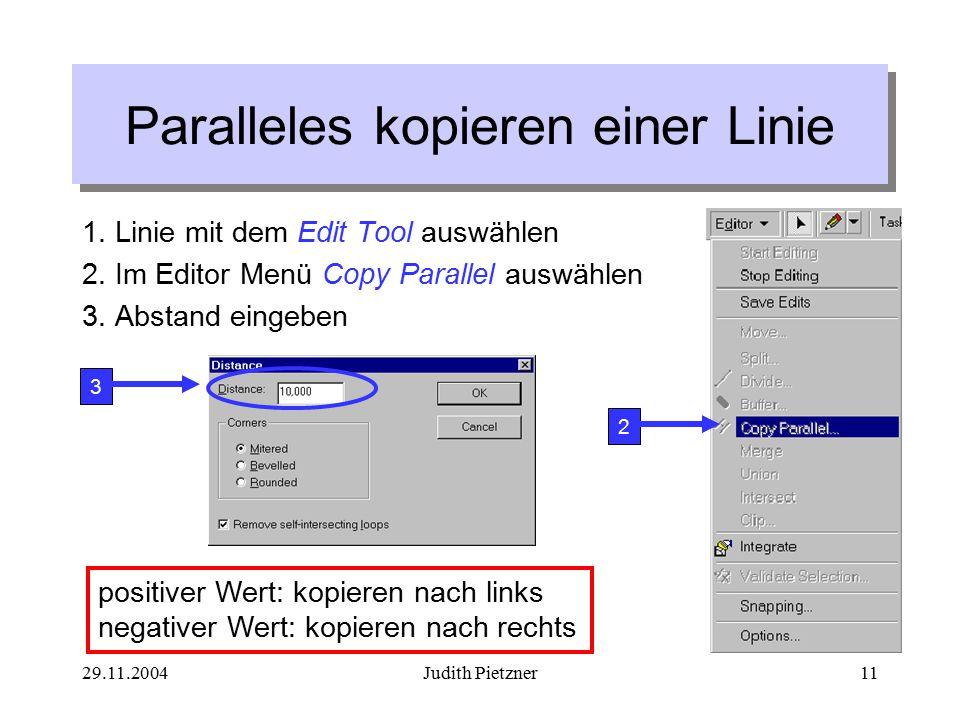 29.11.2004Judith Pietzner11 Paralleles kopieren einer Linie 1.