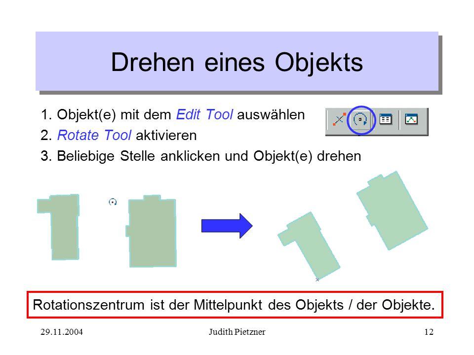 29.11.2004Judith Pietzner12 Drehen eines Objekts 1.
