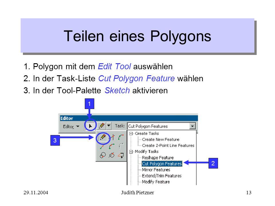 29.11.2004Judith Pietzner13 Teilen eines Polygons 1.