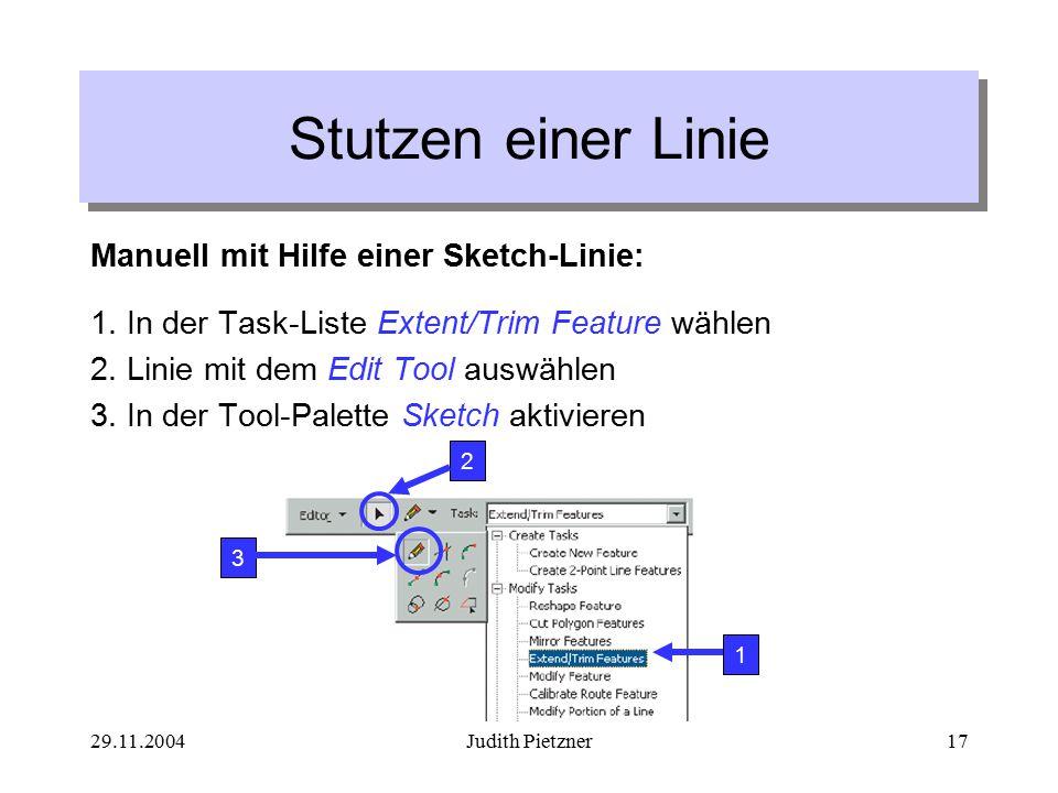 29.11.2004Judith Pietzner17 Stutzen einer Linie Manuell mit Hilfe einer Sketch-Linie: 1.