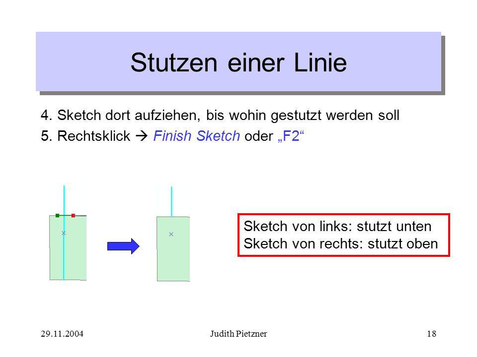 29.11.2004Judith Pietzner18 4. Sketch dort aufziehen, bis wohin gestutzt werden soll 5.