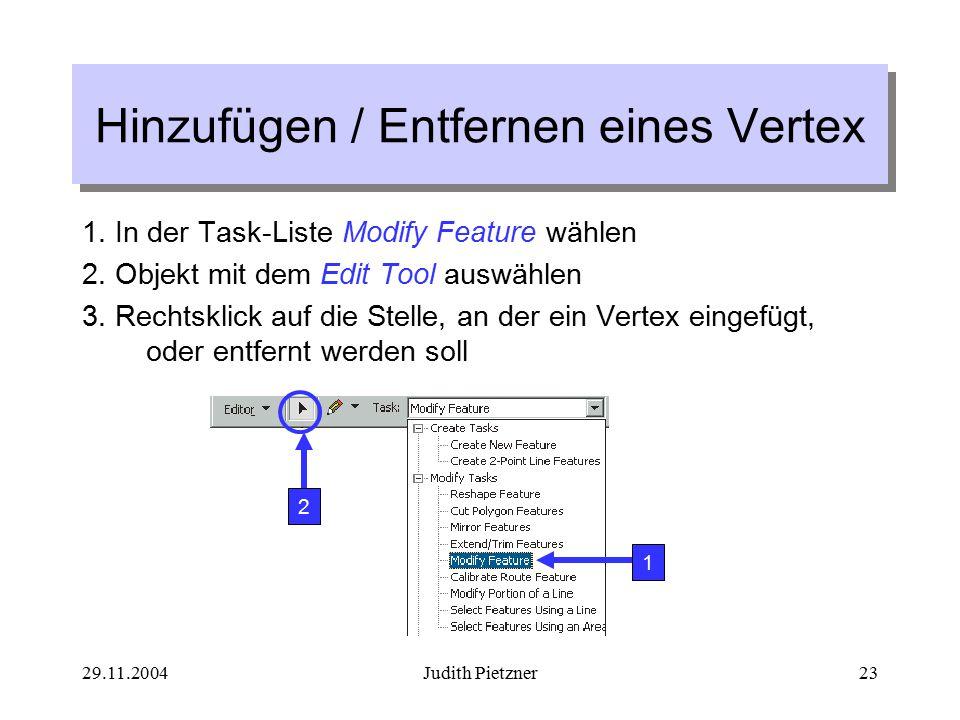 29.11.2004Judith Pietzner23 Hinzufügen / Entfernen eines Vertex 1.