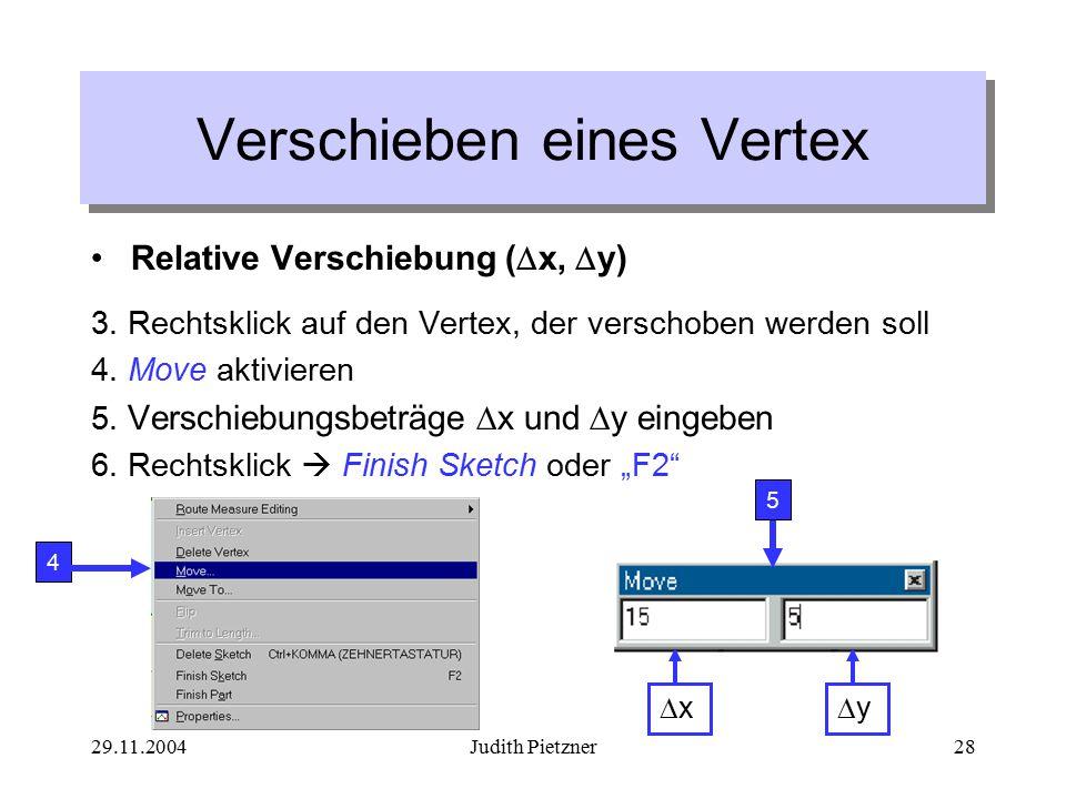 29.11.2004Judith Pietzner28 Verschieben eines Vertex Relative Verschiebung (  x,  y) 3.