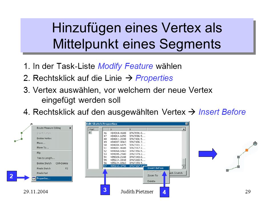 29.11.2004Judith Pietzner29 1. In der Task-Liste Modify Feature wählen 2.