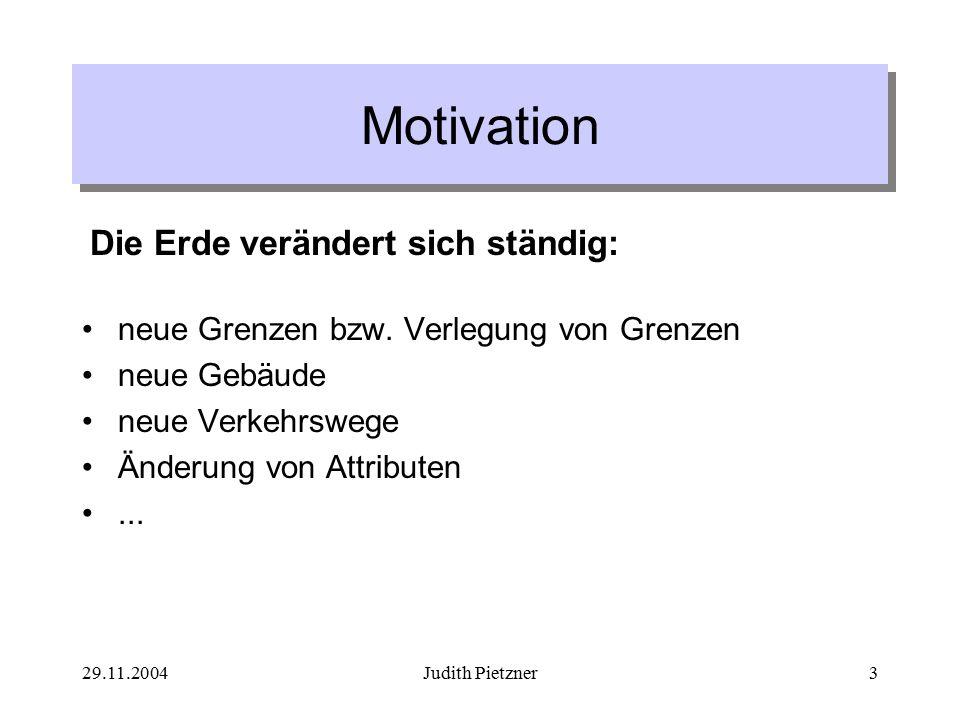 29.11.2004Judith Pietzner4 Das Editieren Start Editing aktiviert den Editor Muss vor jeder Änderung aktiviert werden!