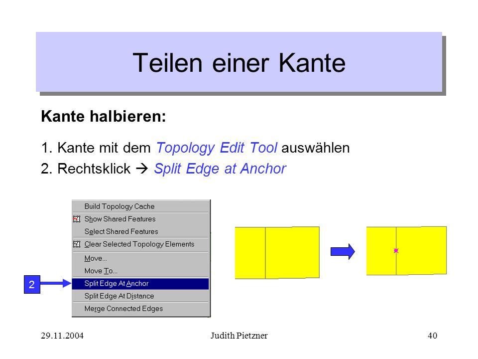 29.11.2004Judith Pietzner40 Teilen einer Kante Kante halbieren: 1.