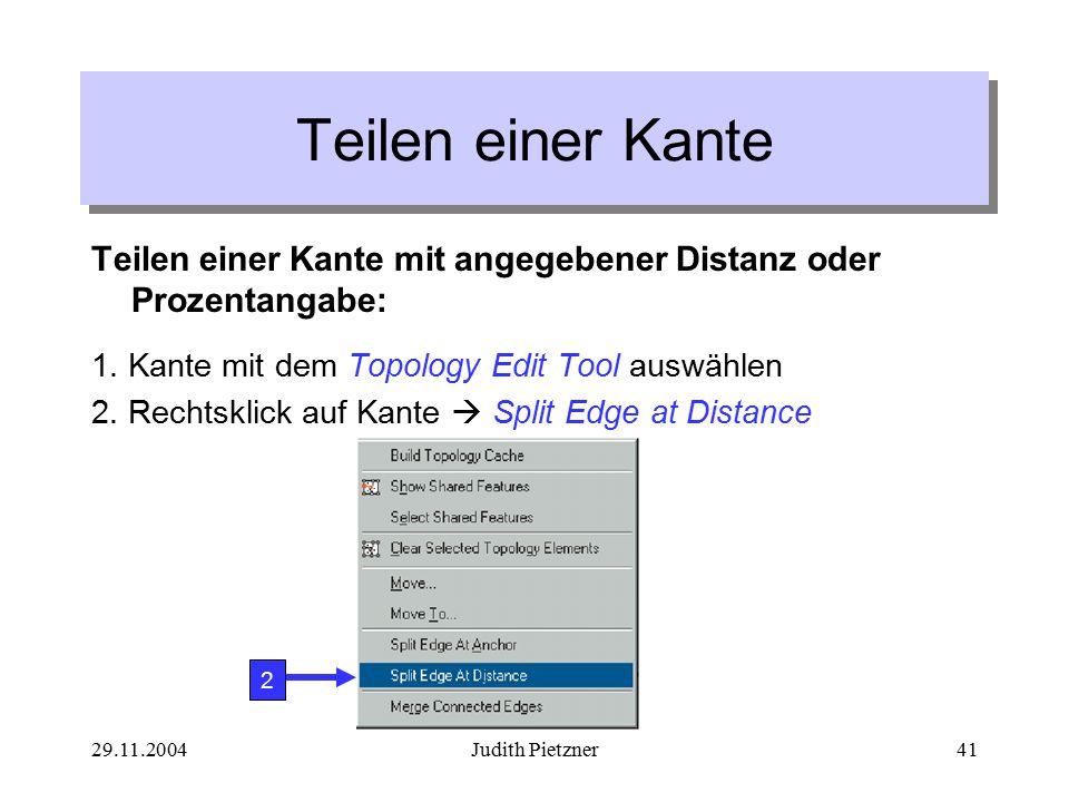 29.11.2004Judith Pietzner41 Teilen einer Kante mit angegebener Distanz oder Prozentangabe: 1.