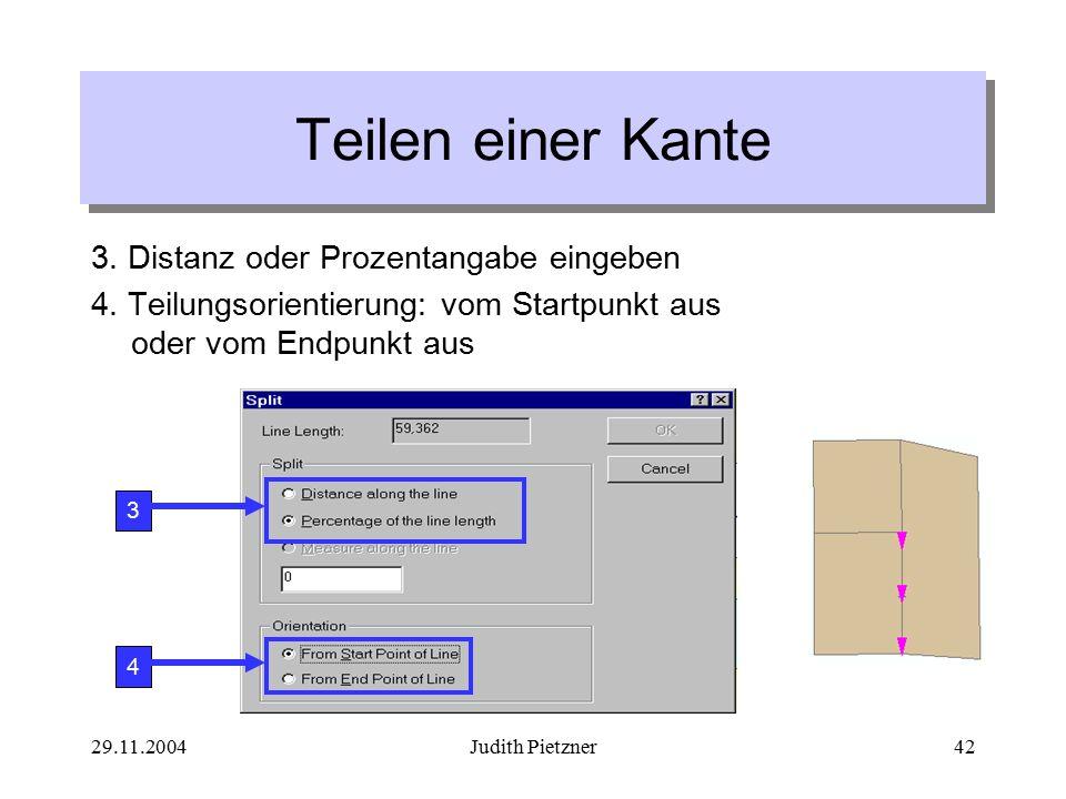 29.11.2004Judith Pietzner42 3. Distanz oder Prozentangabe eingeben 4.