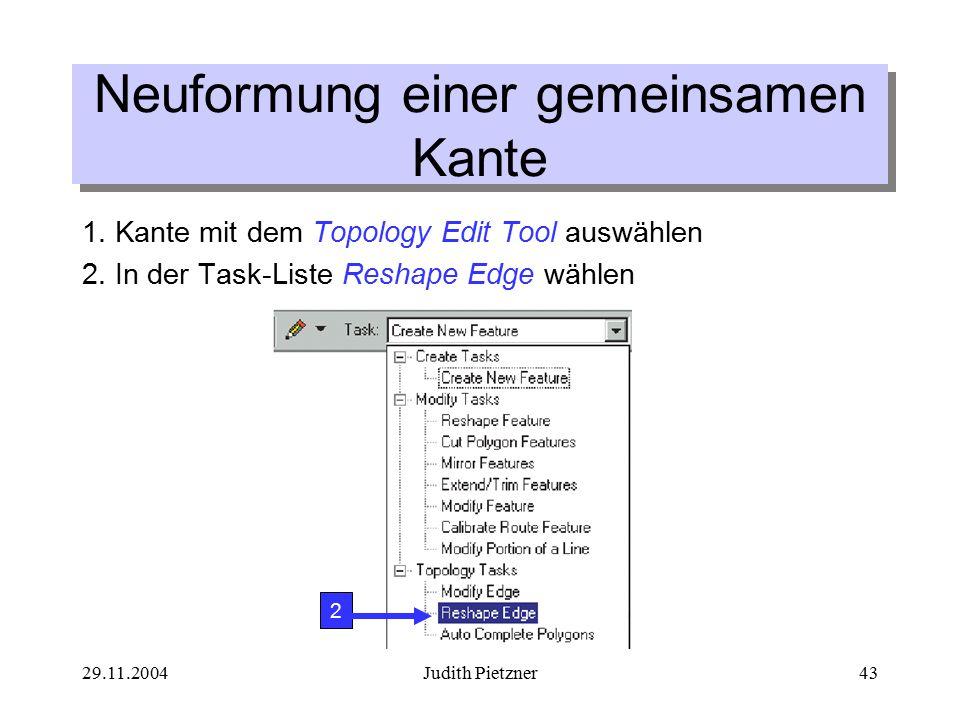 29.11.2004Judith Pietzner43 Neuformung einer gemeinsamen Kante 1.