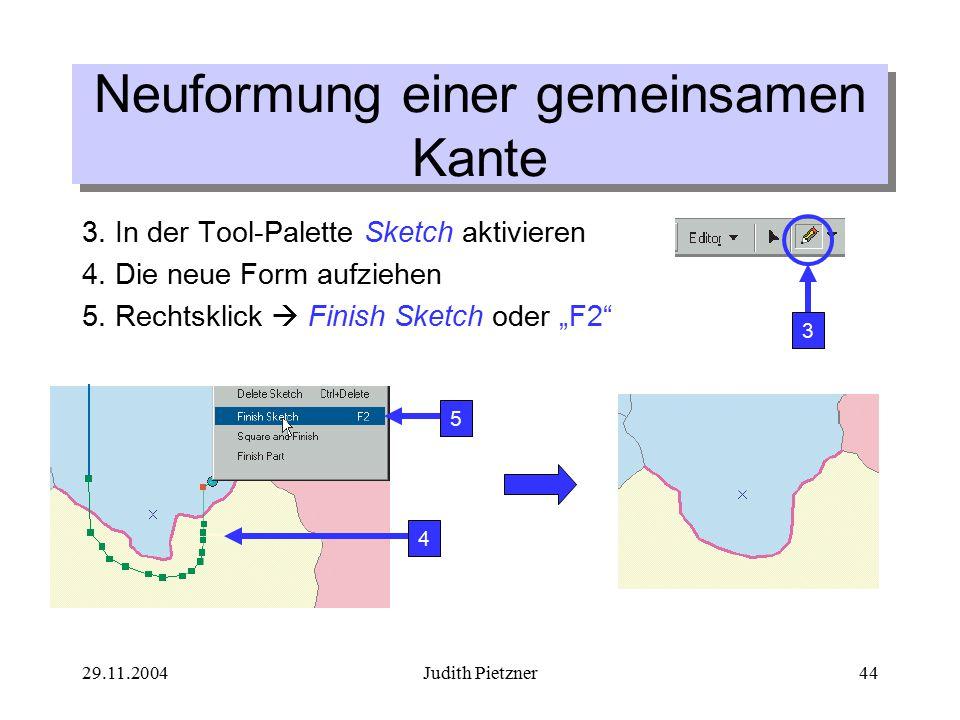 29.11.2004Judith Pietzner44 3. In der Tool-Palette Sketch aktivieren 4.