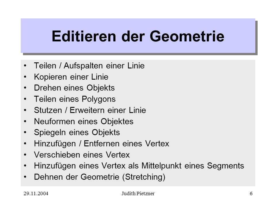29.11.2004Judith Pietzner37 Topology Toolbar Layer auswählenDas zu bearbeitende Objekt markieren  Topology Edit Tool