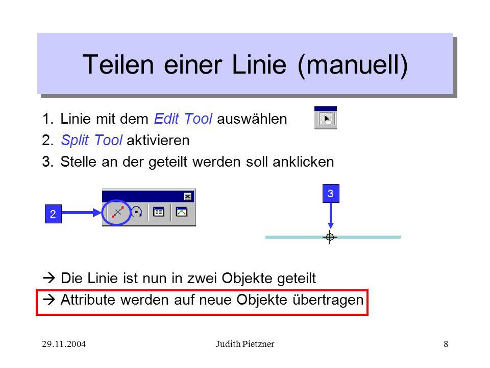 29.11.2004Judith Pietzner9 Teilen einer Linie mit angegebener Distanz oder Prozentangabe 1.