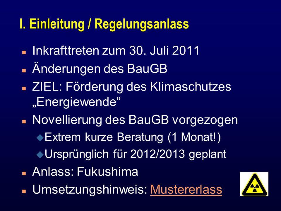 I.Einleitung / Regelungsanlass n Inkrafttreten zum 30.