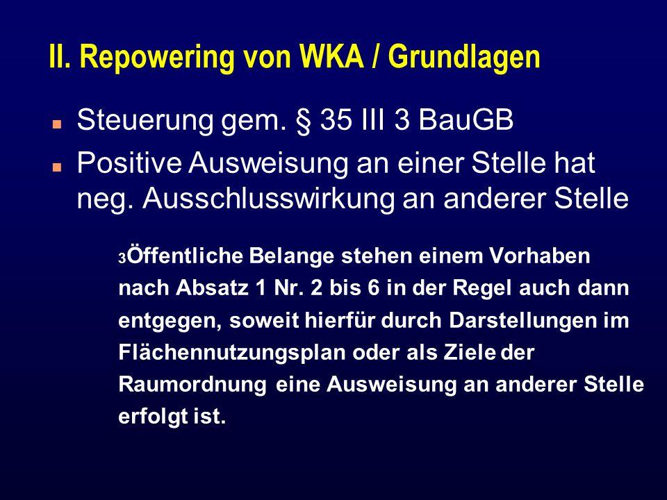 II.Repowering von WKA / Grundlagen n Steuerung gem.