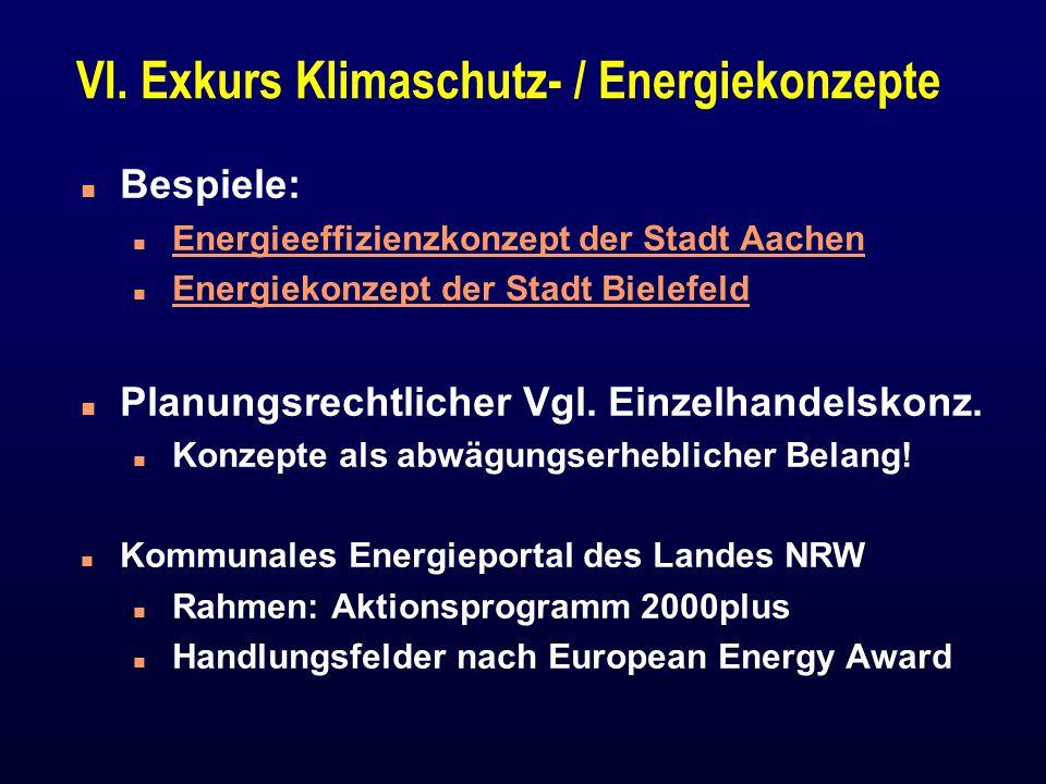 VI. Exkurs Klimaschutz- / Energiekonzepte n Bespiele: n Energieeffizienzkonzept der Stadt Aachen Energieeffizienzkonzept der Stadt Aachen n Energiekon