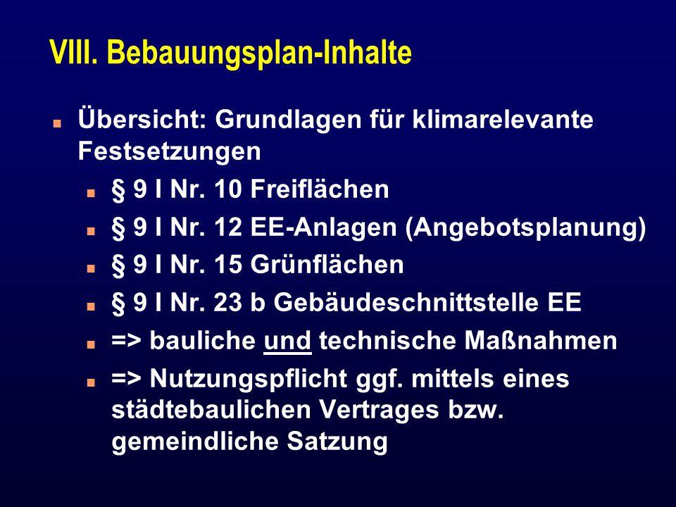 VIII.Bebauungsplan-Inhalte n Übersicht: Grundlagen für klimarelevante Festsetzungen n § 9 I Nr.