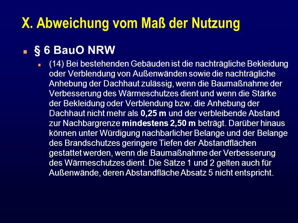 X. Abweichung vom Maß der Nutzung n § 6 BauO NRW n (14) Bei bestehenden Gebäuden ist die nachträgliche Bekleidung oder Verblendung von Außenwänden sow