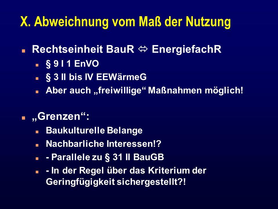 """X. Abweichnung vom Maß der Nutzung n Rechtseinheit BauR  EnergiefachR n § 9 I 1 EnVO n § 3 II bis IV EEWärmeG n Aber auch """"freiwillige"""" Maßnahmen mög"""