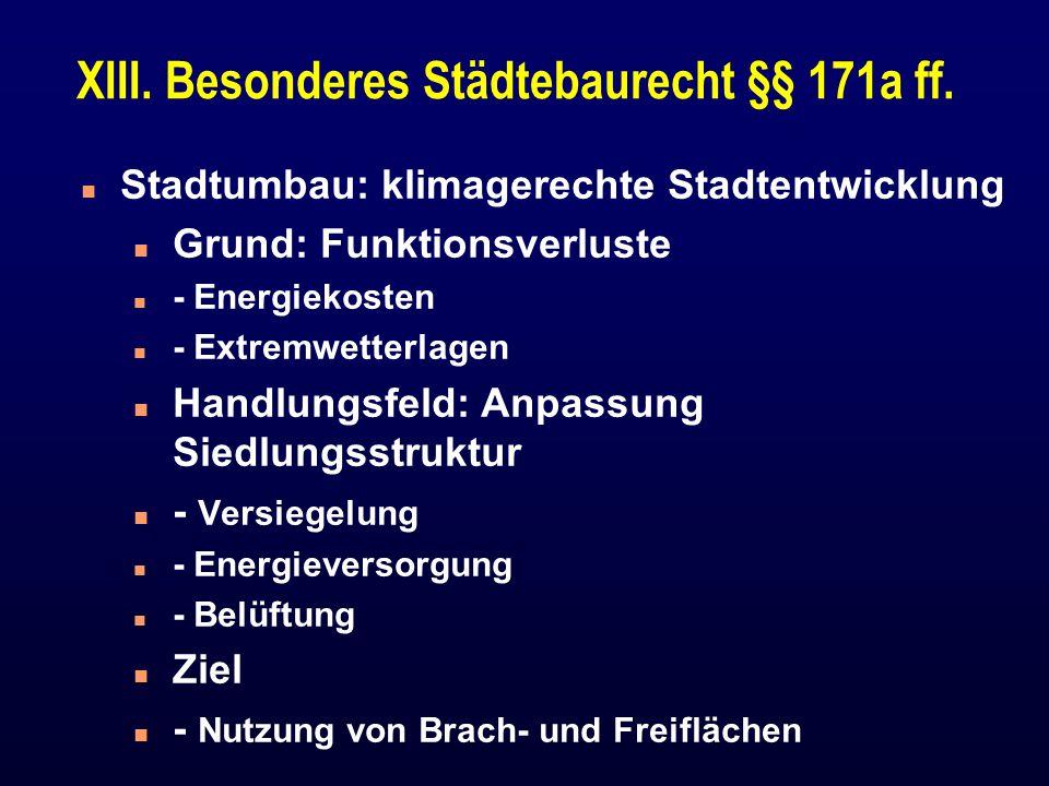 XIII.Besonderes Städtebaurecht §§ 171a ff.
