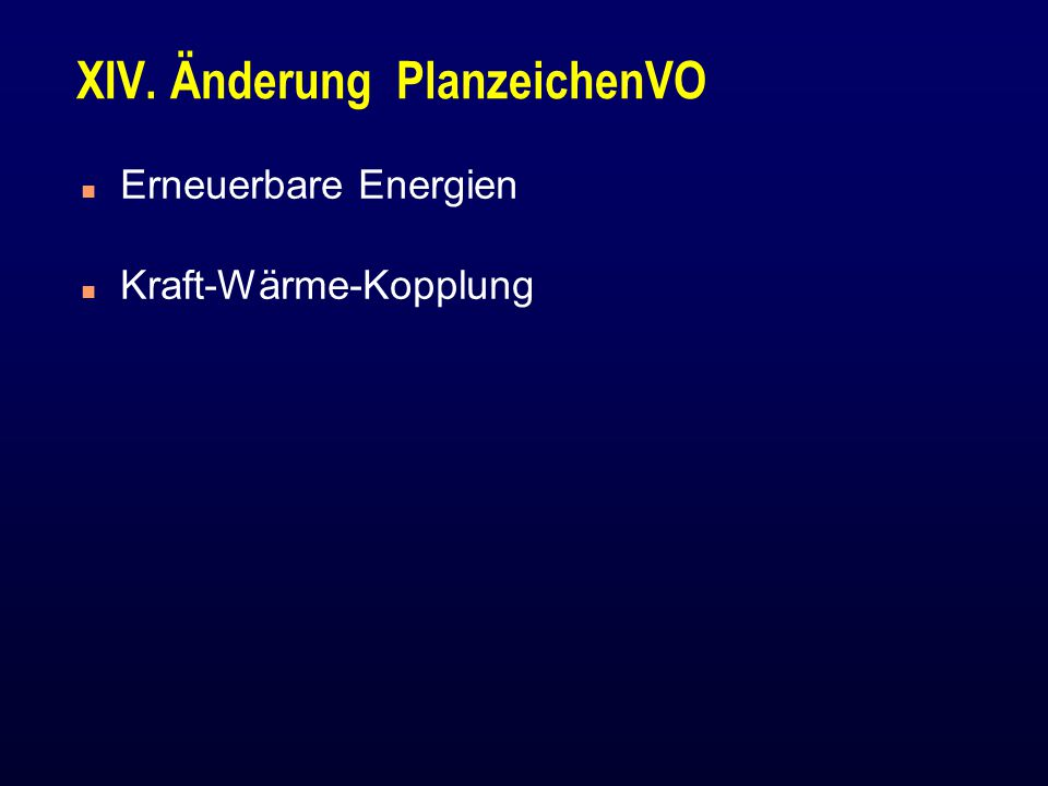 XIV. Änderung PlanzeichenVO n Erneuerbare Energien n Kraft-Wärme-Kopplung