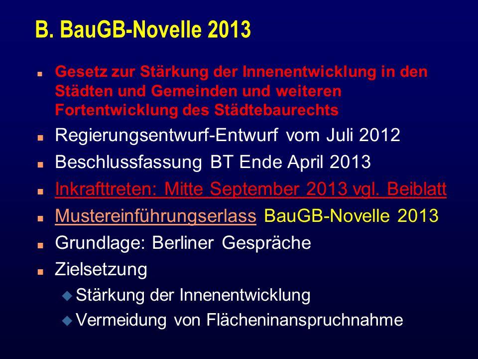 B. BauGB-Novelle 2013 n Gesetz zur Stärkung der Innenentwicklung in den Städten und Gemeinden und weiteren Fortentwicklung des Städtebaurechts n Regie