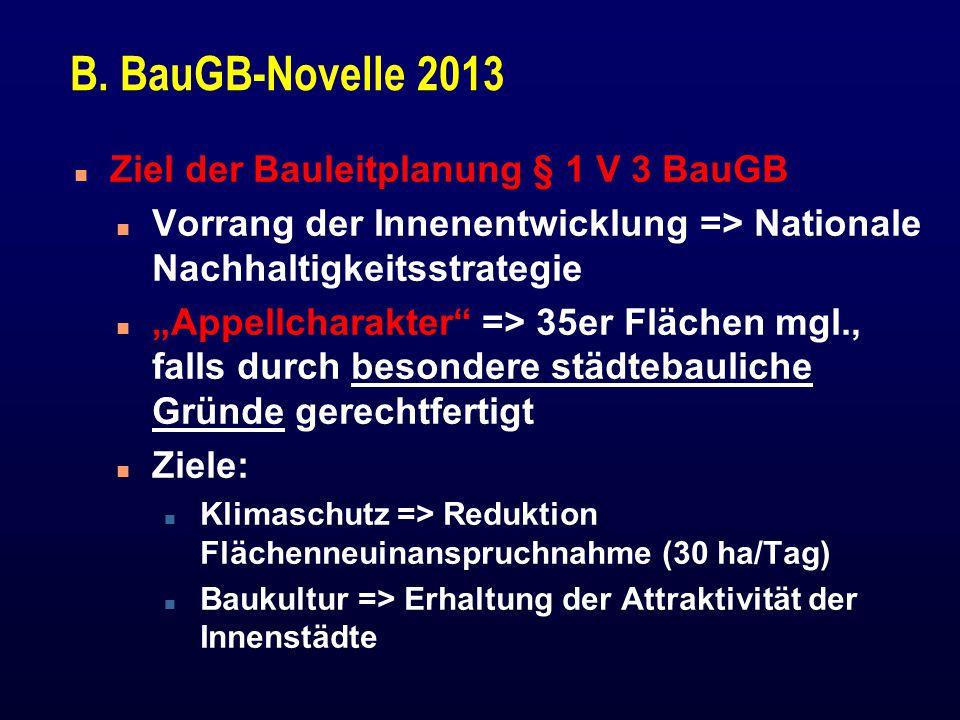 "B. BauGB-Novelle 2013 n Ziel der Bauleitplanung § 1 V 3 BauGB n Vorrang der Innenentwicklung => Nationale Nachhaltigkeitsstrategie n ""Appellcharakter"""
